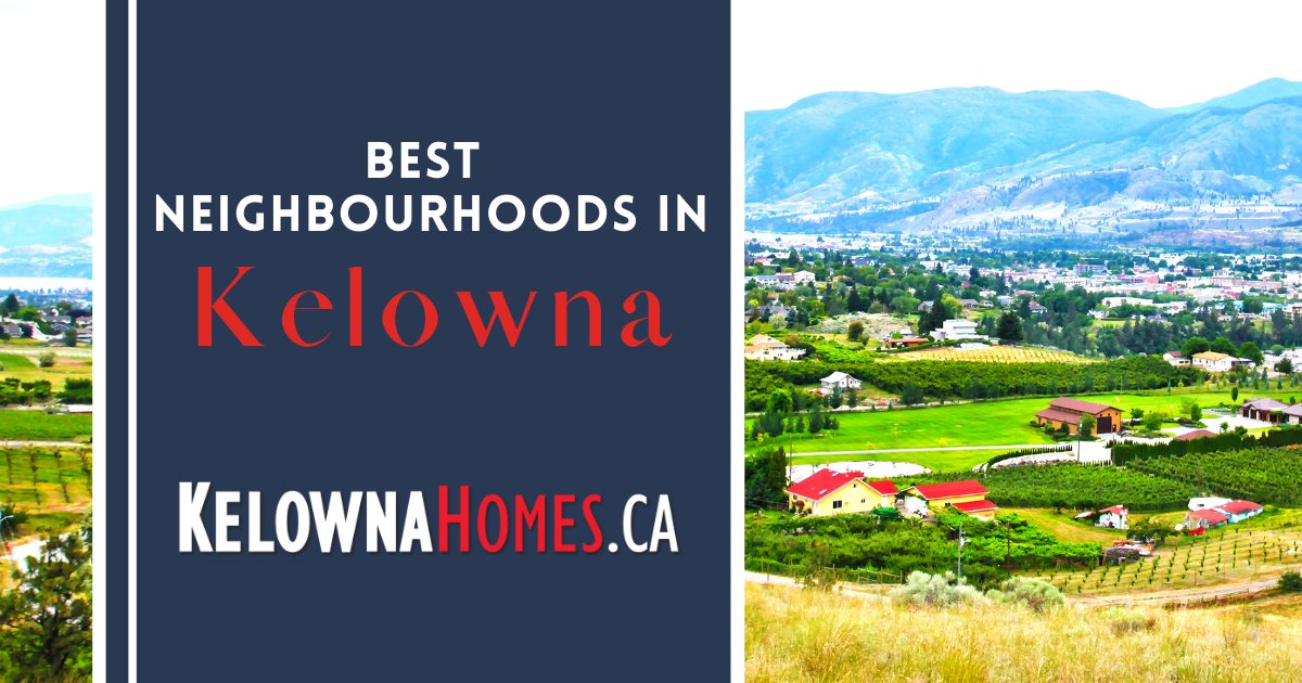 Kelowna Best Neighbourhoods