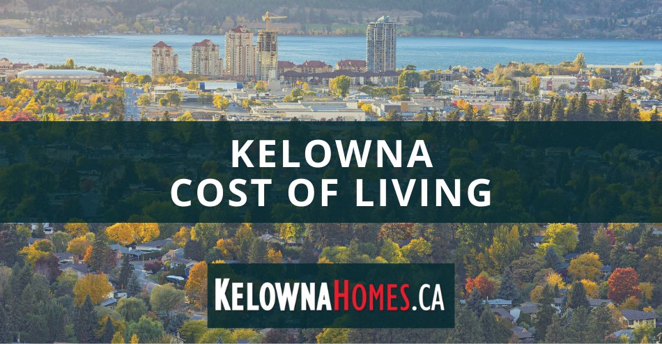 Kelowna Cost of Living Guide